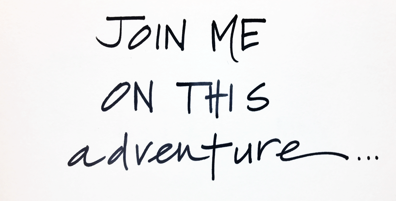 Join me on this adventure